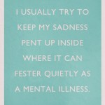 Keeping sadness quiet into mental illness
